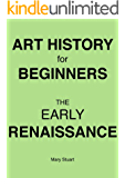 The Early Renaissance - Study Guide (Art History For Beginners)