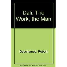 Salvador Dali: The Work the Man by Robert Descharnes (1984-09-02)