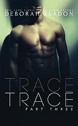 TRACE - Part Three (The TRACE Series) (Volume 3) by Deborah Bladon (2015-03-18)