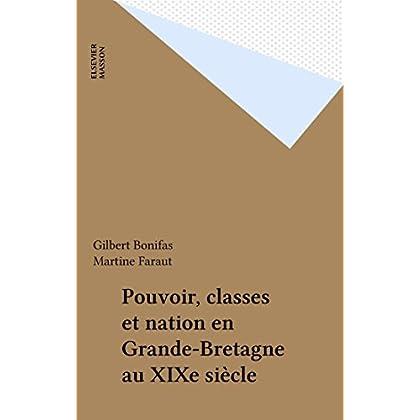 Pouvoir, classes et nation en Grande-Bretagne au XIXe siècle (Langue et civilisation anglo-a)