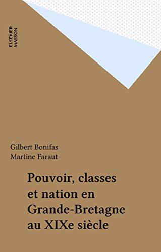 Livre gratuits en ligne Pouvoir, classes et nation en Grande-Bretagne au XIXe siècle epub, pdf