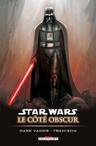 Star Wars - Le Côté obscur T11 : Dark Vador - Trahison par Scott Allie