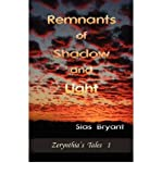 [( Remnants of Shadow and Light [ REMNANTS OF SHADOW AND LIGHT ] By Bryant, Sias ( Author )Jun-20-2007 Paperback By Bryant, Sias ( Author ) Paperback Jun - 2007)] Paperback