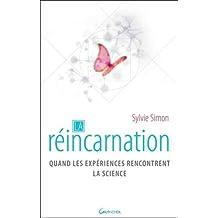Réincarnation - De l'expérience à la science