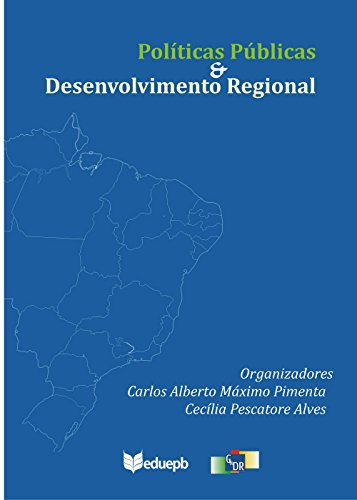 Políticas públicas & desenvolvimento regional (Portuguese Edition) por Carlos Alberto Máximo Pimenta