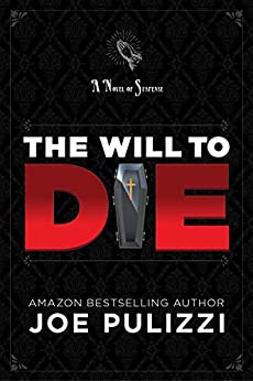 The Will to Die: A Novel of Suspense (Murder in a Small Town), a Thriller (Will Pollitt Book 1) by [Pulizzi, Joe]