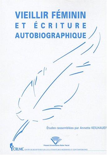 Vieillir féminin et écriture autobiographique