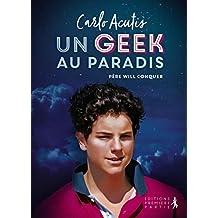 Carlo ACUTIS. Un geek au Paradis