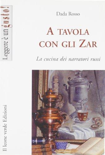 A tavola con gli zar. La cucina dei narratori russi