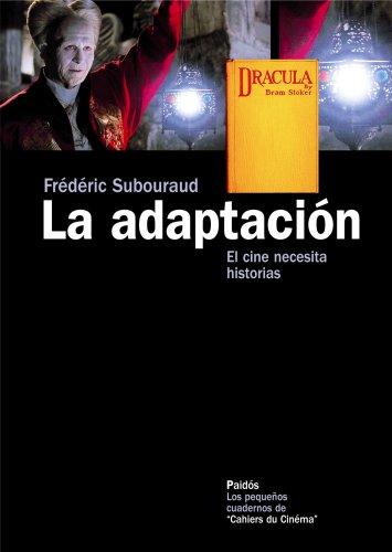 La adaptación: El cine necesita historias (Comunicación) por Frédéric Sabouraud
