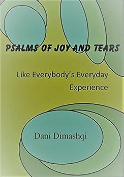 Psalms Of Joy & Tears: Like Everybody's Everyday Experiences por Dani Dimashqi Gratis