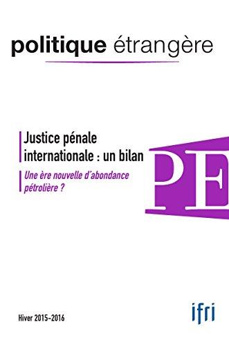 Justice pénale internationale : un bilan: Une ère nouvelle d'abondance pétrolière ?