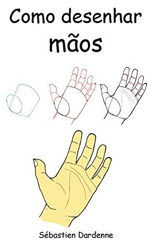 Como desenhar mãos (Portuguese Edition)