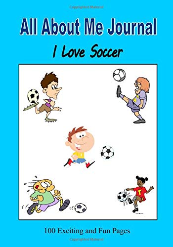 All About Me Journal – I Love Soccer! por C. Mahoney