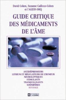 Guide critique des mdicaments de l'me : Antidpresseurs, lithium et rgulateurs de l'humeur, neuroleptiques... de Suzanne Cailloux-Cohen,David Cohen ,Collectif ( 1 octobre 1995 )