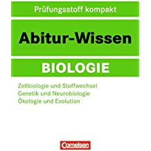 Abitur-Wissen Biologie: Zellbiologie und Stoffwechsel - Genetik und Neurobiologie - Ökologie und Evolution