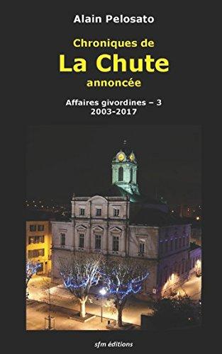 Chroniques de La Chute annonce: Affaires givordines - 3  2003-2017