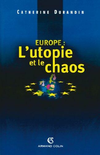 Europe : l'utopie et le chaos (Hors Collection)