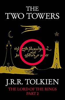 The Two Towers: The Lord of the Rings, Part 2 par [Tolkien, J. R. R.]
