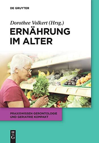 Ernährung im Alter (Praxiswissen Gerontologie und Geriatrie kompakt, Band 4)