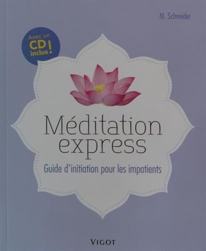 Méditation express : Guide d'initiation pour les impatients (1CD audio)