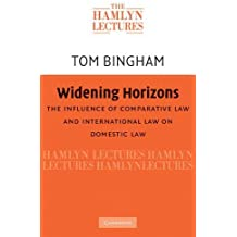 Widening Horizons: The Influence of Comparative Law and International Law on Domestic Law (The Hamlyn Lectures)