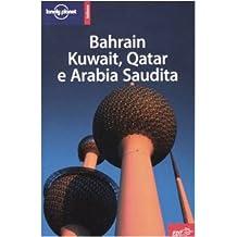 Bahrain, Kuwait, Qatar e Arabia Saudita (Guide EDT/Lonely Planet)