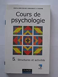 COURS DE PSYCHOLOGIE. Tome 5, Structures et activités