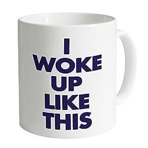 I Woke Up Like This Mug, Blanc