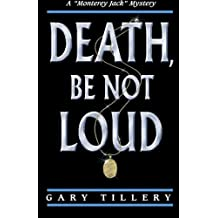 "Death, Be Not Loud: Volume 1 (""Monterey Jack)"