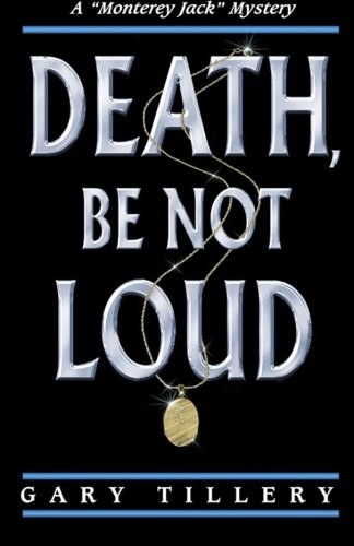 Death, Be Not Loud (Monterey Jack, Band 1)