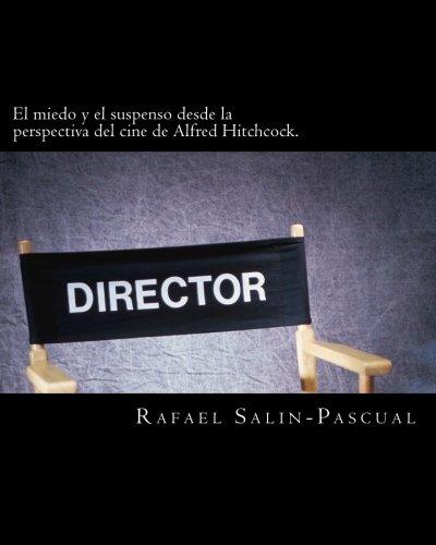 El miedo y el suspenso desde la perspectiva del cine de Alfred Hitchcock. por Rafael J. Salin-Pascual