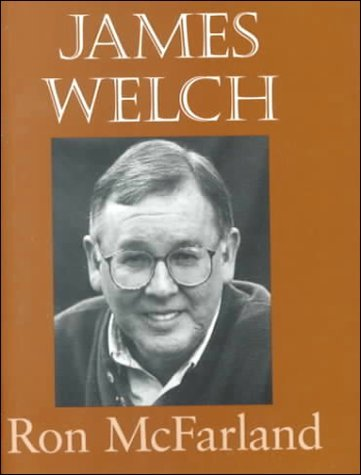 Understanding James Welch (Understanding Contemporary American Literature) by Ronald E. McFarland (2000-05-31)