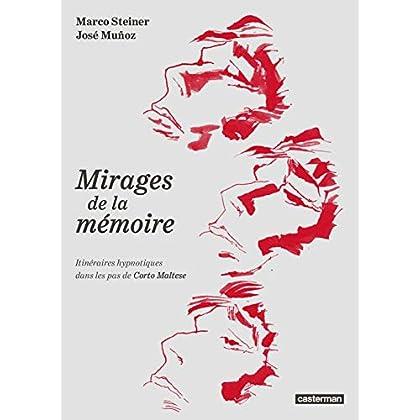 Mirages de la mémoire : Itinéraires hypnotiques dans les pas de Corto Maltese