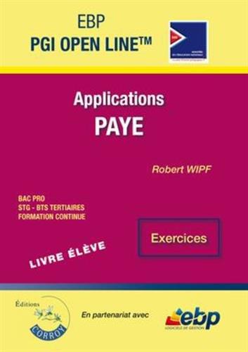 EBP PGI Open Line  - Pack formateur (Livre élève et cd-rom): Module Paye, applications et fiches procédures. Exercices. Bac pro. STG-BTS tertiaires. Formation continue. Exercices par Robert Wipf