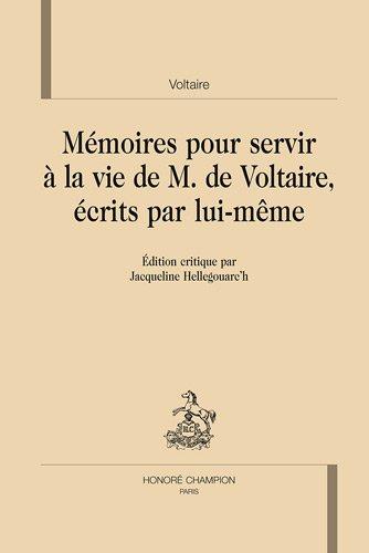 Mémoires pour servir à la vie de monsieur de Voltaire, écrits par lui-même