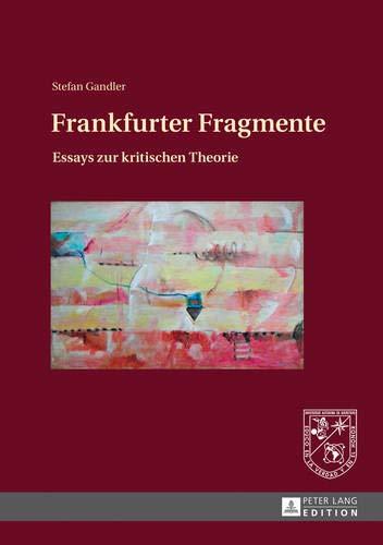 Frankfurter Fragmente: Essays zur kritischen Theorie
