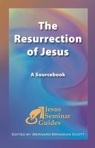 The Resurrection of Jesus: A Sourcebook (Jesus Seminar Guides Vol 4) by Robert W. Funk (2009-01-13)
