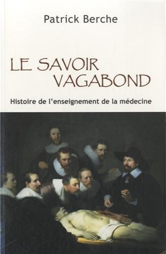 Le savoir vagabond : Histoire de l'enseignement de la médecine