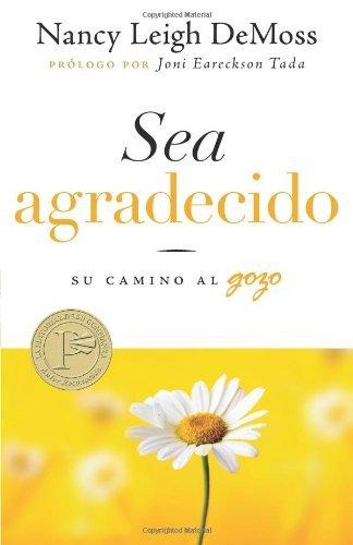 Sea agradecido: Choosing Gratitude (Spanish Edition)