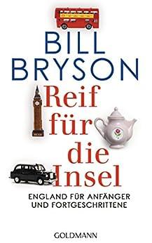 Reif für die Insel: England für Anfänger und Fortgeschrittene von [Bryson, Bill]