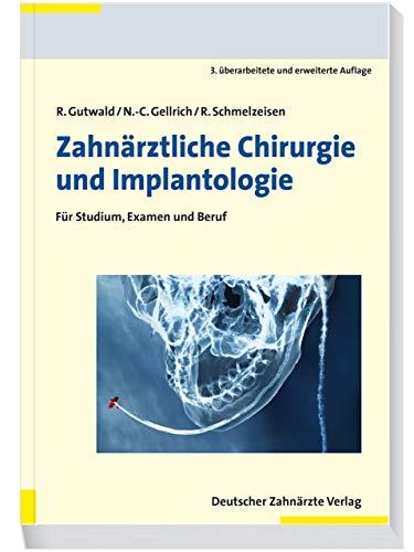 Zahnärztliche Chirurgie und Implantologie 3. A.: Für Studium, Examen und Beruf