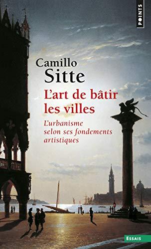 L'art de bâtir les villes par Camillo Sitte