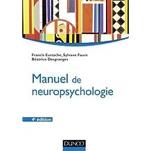 Manuel de neuropsychologie - 4ème édition (Psychologie cognitive) (French Edition)