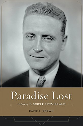 Paradise Lost: A Life of F. Scott Fitzgerald (English Edition)