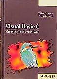 Visual Basic 6 -- Grundlagen und Profiwissen - Walter Doberenz, Thomas Kowalski