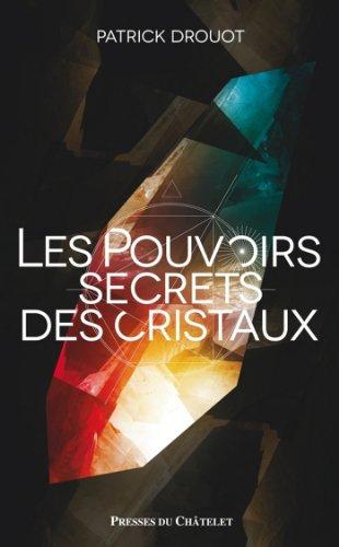 Le pouvoir secret des cristaux (Santé, bien-être) par Patrick Drouot