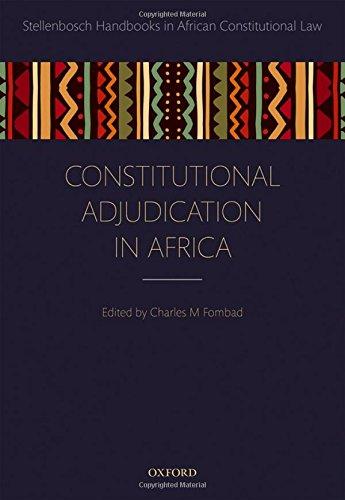 Constitutional Adjudication in Africa (Stellenbosch Handbooks in African Constitutional Law)