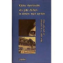 """""""Es gibt Zeiten, in denen man welkt"""": Mein Leben in Deutschland vor und nach 1933"""