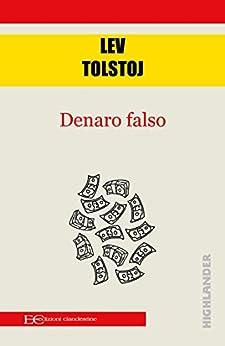 Denaro falso di [Tolstoy, Lev]
